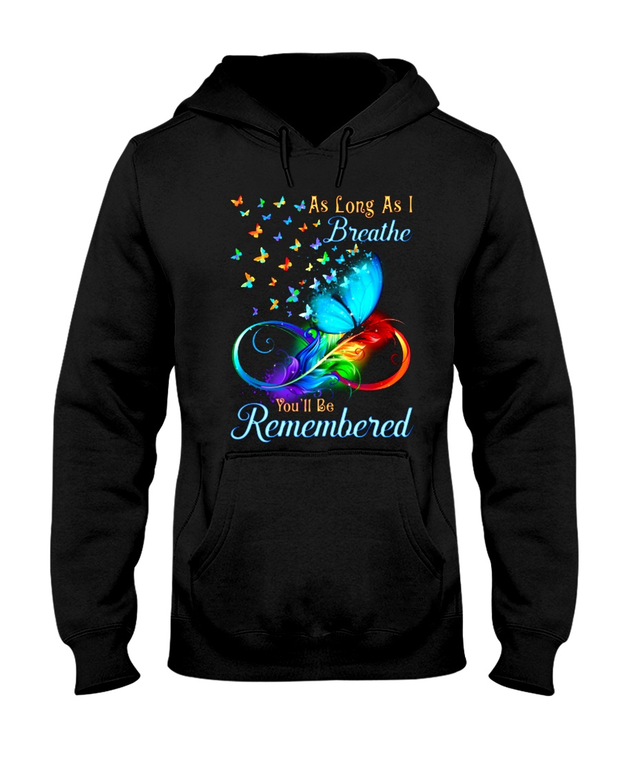 As Long As I Breathe You'll Be Remembered Hooded Sweatshirt