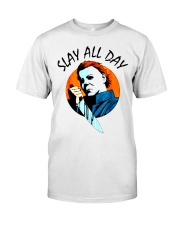 SLAY ALL DAY Classic T-Shirt front