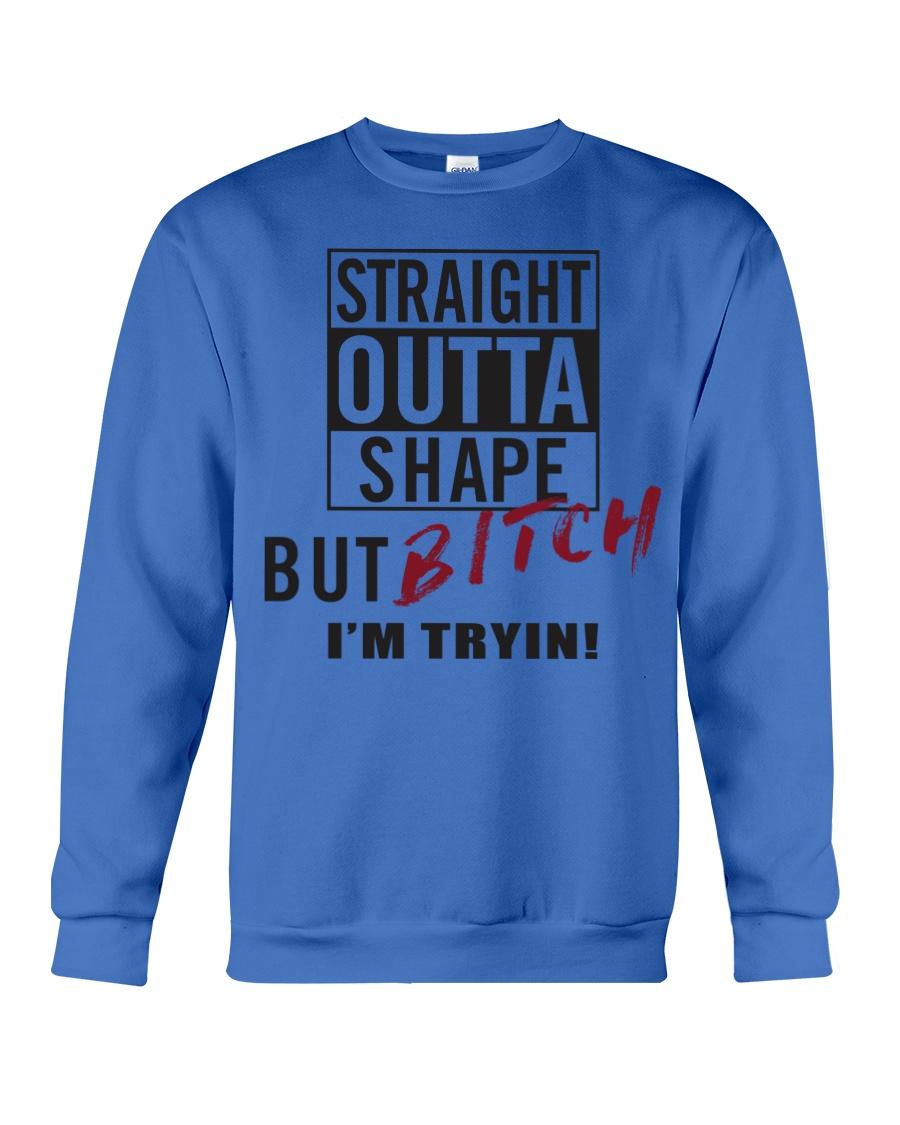 STRAIGHT OUTTA SHAPE Crewneck Sweatshirt