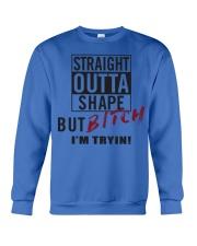 STRAIGHT OUTTA SHAPE Crewneck Sweatshirt front
