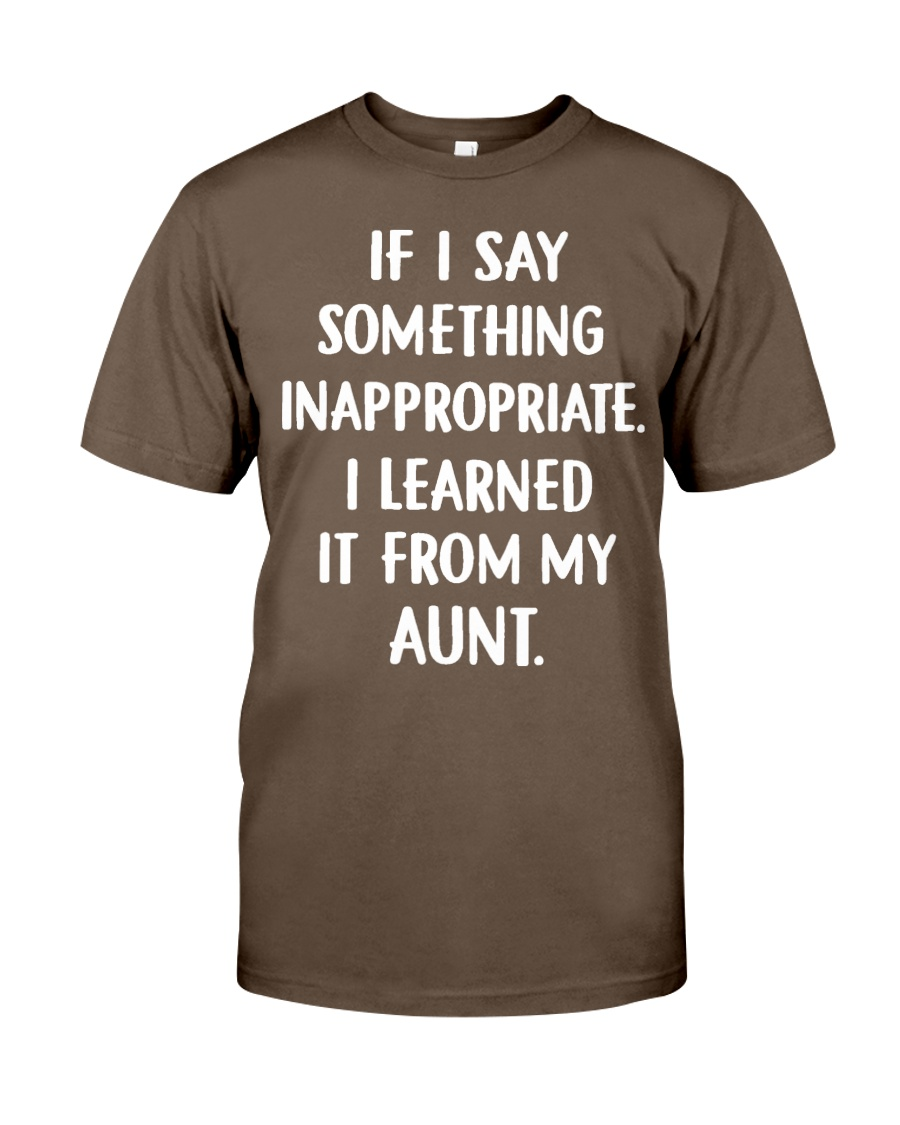 IF I SOMETHING INAPPROPRIATE Classic T-Shirt