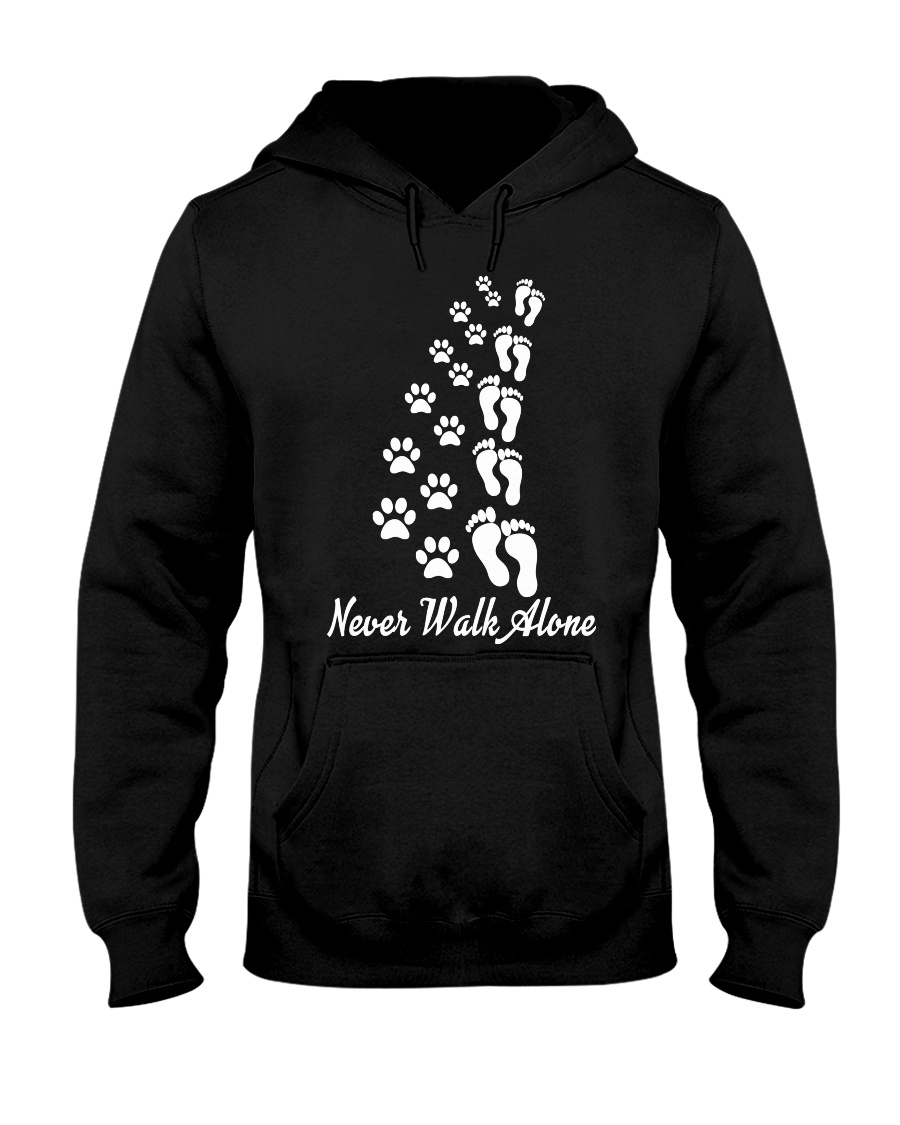 Never walk alone Hooded Sweatshirt