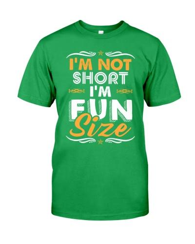 I'M NOT SHORT I'M FUN SIZE - FULY