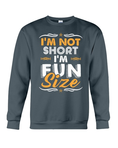 I'M NOT SHORT I'M FUN SIZE - FULY