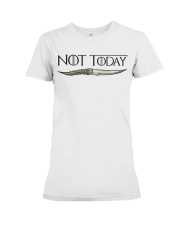 NOT TODAY Premium Fit Ladies Tee thumbnail