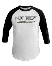 NOT TODAY Baseball Tee thumbnail