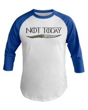NOT TODAY Baseball Tee front