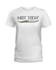 NOT TODAY Ladies T-Shirt thumbnail
