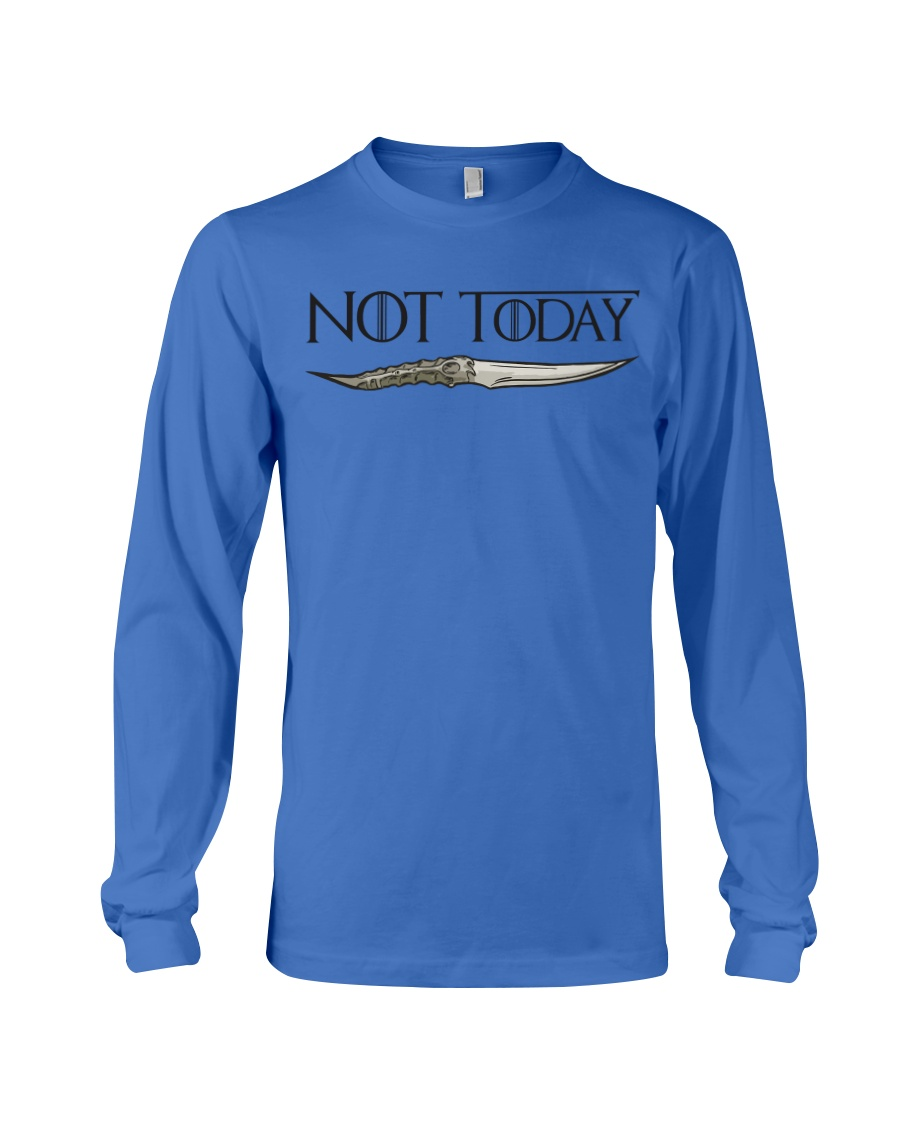 NOT TODAY Long Sleeve Tee