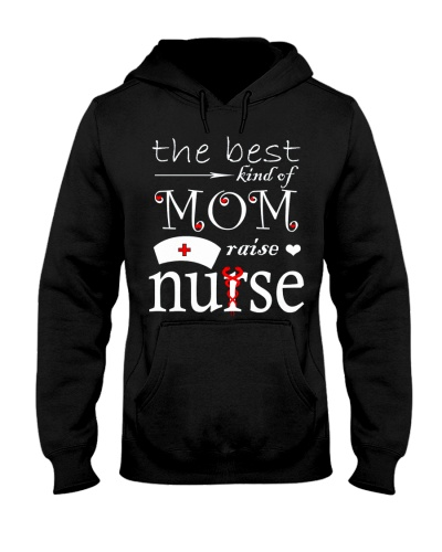 THE BEST KIND OF MOM RAISE NURSE