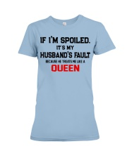 if i am spoiled version Premium Fit Ladies Tee front