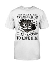 CRAZY ENOUGH - TO LOVE HIM Classic T-Shirt front