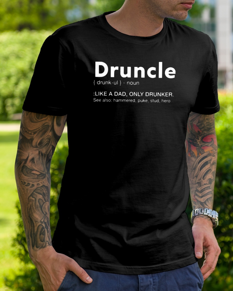 b93732f5 Drunkle Like A Dad Only Drunker Shirt Classic T-Shirt