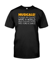 Musicals Want A World Into Song And Dance Theatre Classic T-Shirt front