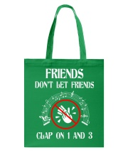 FRIENDS DON'T LET FRIENDS CLAP ON 1 AND 3 Tote Bag thumbnail