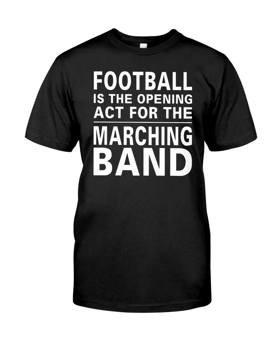 Football Opening Act For Marching Band Funny Classic T-Shirt