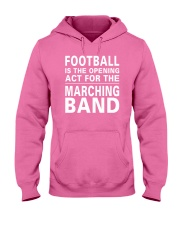 Football Opening Act For Marching Band Funny Hooded Sweatshirt tile