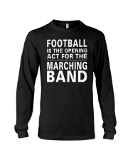 Football Opening Act For Marching Band Funny Long Sleeve Tee tile