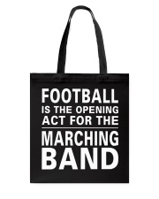 Football Opening Act For Marching Band Funny Tote Bag thumbnail