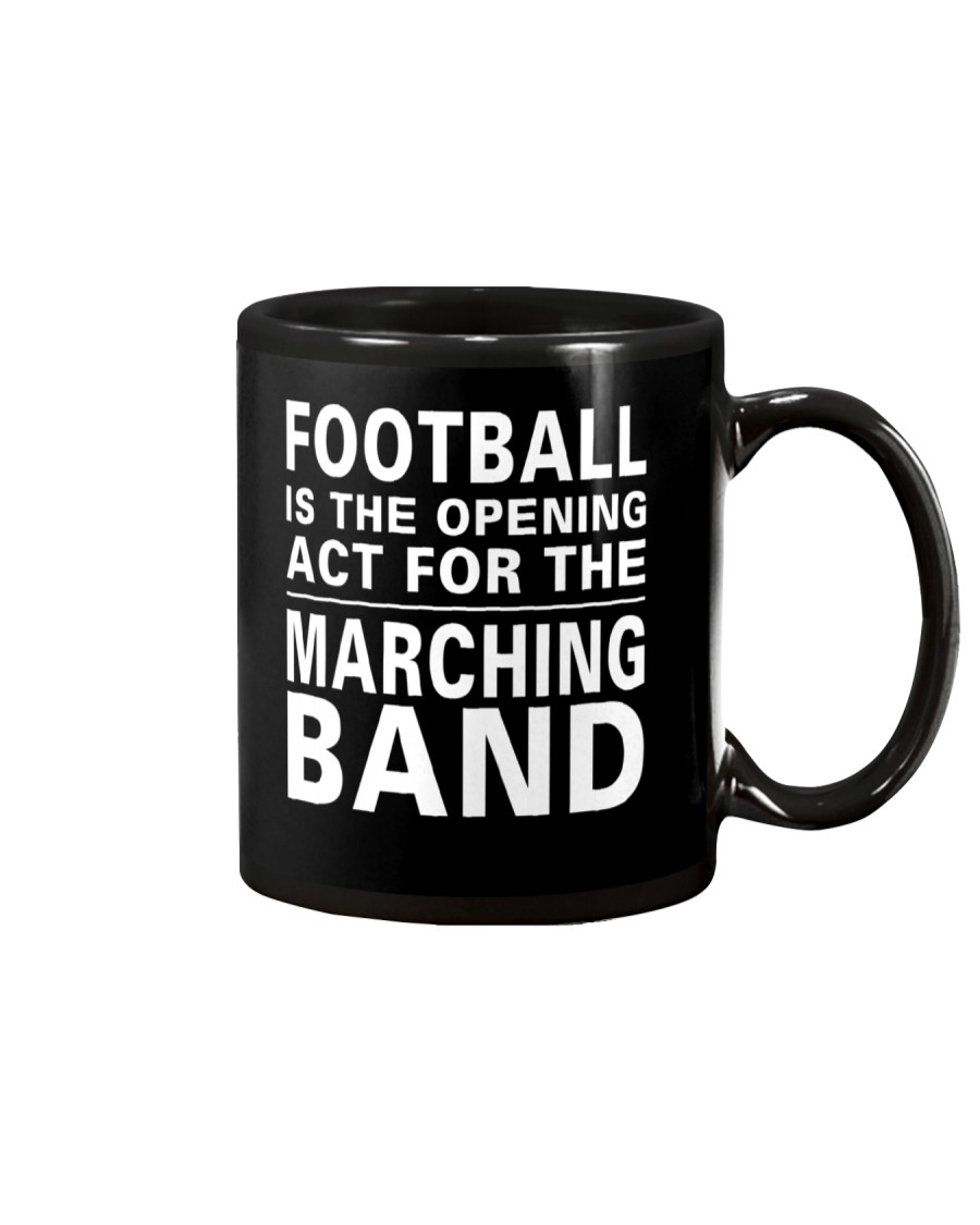 Football Opening Act For Marching Band Funny Mug