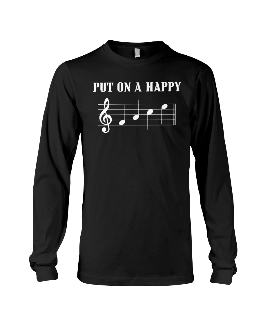 Put On A Happy FACE Funny Music Musician Long Sleeve Tee