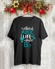 WITHOUT MUSIC LIFE WOULD BB BE FLAT Classic T-Shirt lifestyle-holiday-crewneck-front-2