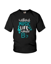 WITHOUT MUSIC LIFE WOULD BB BE FLAT Youth T-Shirt thumbnail