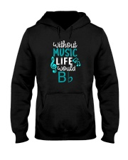 WITHOUT MUSIC LIFE WOULD BB BE FLAT Hooded Sweatshirt thumbnail