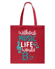 WITHOUT MUSIC LIFE WOULD BB BE FLAT Tote Bag thumbnail