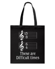 These Are Difficult Times Funny Music Musician Tote Bag thumbnail