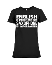 FUNNY SAX TSHIRT FOR SAXOPHONE PLAYER Premium Fit Ladies Tee thumbnail