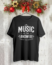 Music is the answer I forgot the question Classic T-Shirt lifestyle-holiday-crewneck-front-2