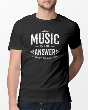 Music is the answer I forgot the question Classic T-Shirt lifestyle-mens-crewneck-front-13