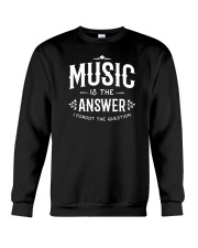 Music is the answer I forgot the question Crewneck Sweatshirt thumbnail