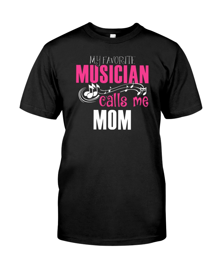 MOTHER'S DAY - MOM TSHIRT FOR MUSIC MUSICIAN Classic T-Shirt