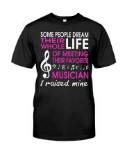 Meeting Favorite Musician Mom Mother Raise Mine Classic T-Shirt thumbnail