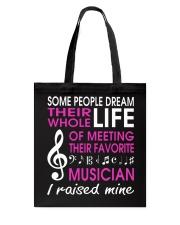 Meeting Favorite Musician Mom Mother Raise Mine Tote Bag thumbnail