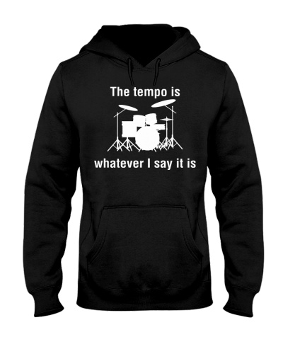 the tempo is whatever I say it is drummer drums