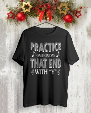 PRACTICE ONLY ON DAY THAT END WITH Y Classic T-Shirt lifestyle-holiday-crewneck-front-2