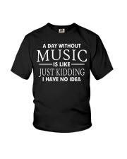 Without Music I have no idea Funny Music Musician Youth T-Shirt thumbnail
