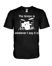 The Tempo is Whatever I say Funny Drummer Drums V-Neck T-Shirt thumbnail