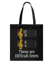 THESE ARE DIFFICULT TIMES  Tote Bag thumbnail