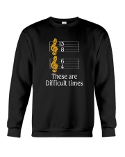 THESE ARE DIFFICULT TIMES  Crewneck Sweatshirt thumbnail