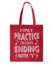 PRACTICE ONLY ON DAY THAT END WITH Y Tote Bag thumbnail