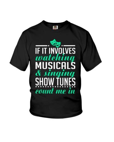 If It Involves Singing Show Tunes Musicals Theatre