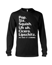Pop Six Squish Cicero He had come Musicals Theatre Long Sleeve Tee thumbnail