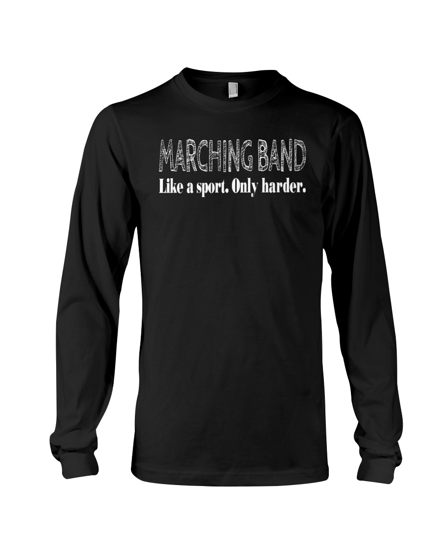 Like A Sport Only Harder Funny Marching Band Long Sleeve Tee