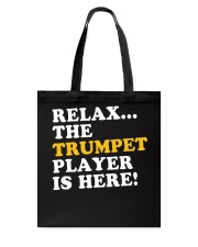 RELAX THE TRUMPET PLAYER IS HERE Tote Bag thumbnail