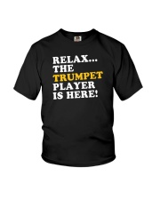 RELAX THE TRUMPET PLAYER IS HERE Youth T-Shirt thumbnail