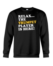 RELAX THE TRUMPET PLAYER IS HERE Crewneck Sweatshirt thumbnail
